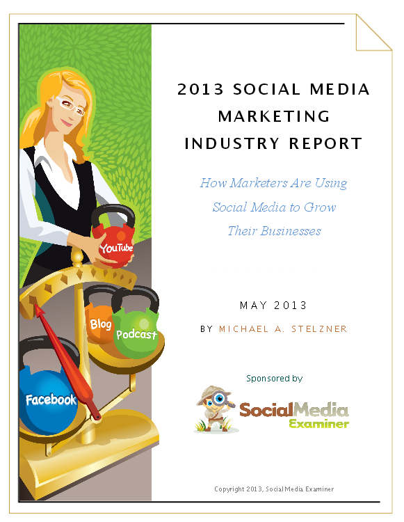 2013 Social Media Marketing Industry Report