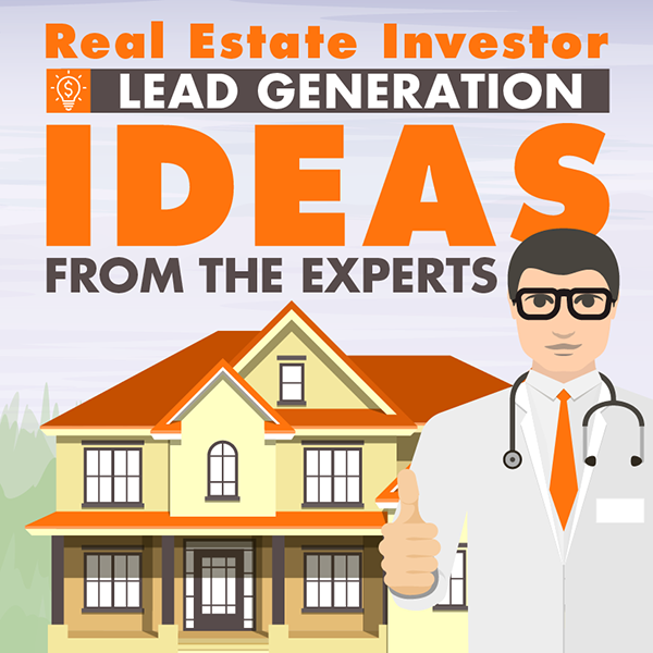 Real Estate Investor Lead Generation Ideas From The Experts
